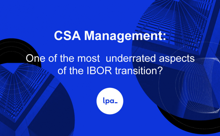 CSA Management: One of the most underrated aspects of the IBOR transition?
