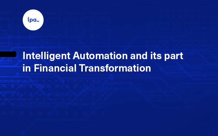 Intelligent Automation and its part in Financial Transformation