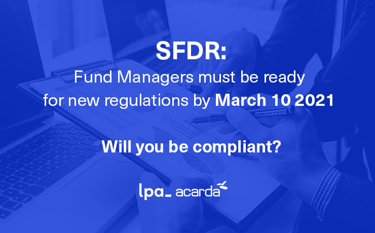 SFDR: Fund Managers must be ready for new regulations by March 10 2021. Will you be compliant?