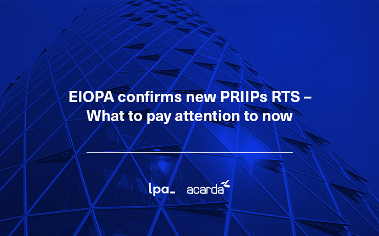 EIOPA confirms new PRIIPs RTS. What to pay attention to now