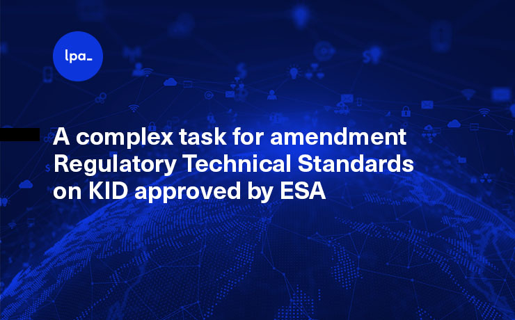 A complex task for amendment Regulatory Technical Standards on KID approved by ESA