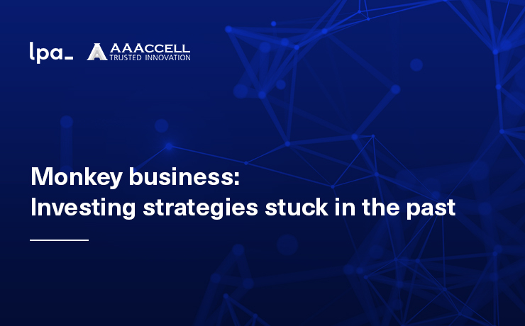 Monkey business: Investing strategies stuck in the past