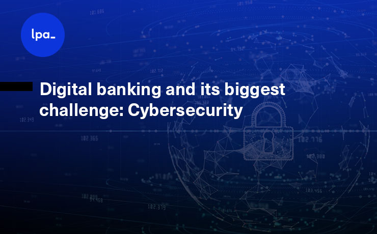 Digital banking and its biggest challenge: Cybersecurity