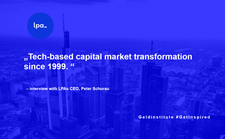 Tech-based capital market transformation since 1999 - Interview with CEO Peter Schurau