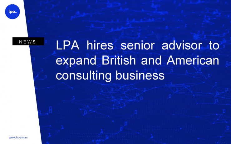 LPA hires senior advisor to expand British and American consulting business