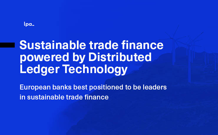 Point of View: Sustainable trade finance powered with Distributed Ledger Technology
