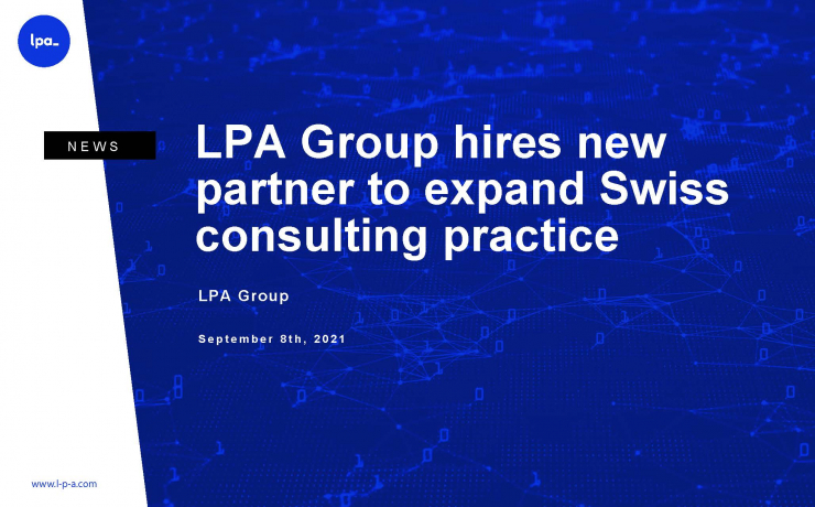 LPA Group hires new partner to expand Swiss consulting practice