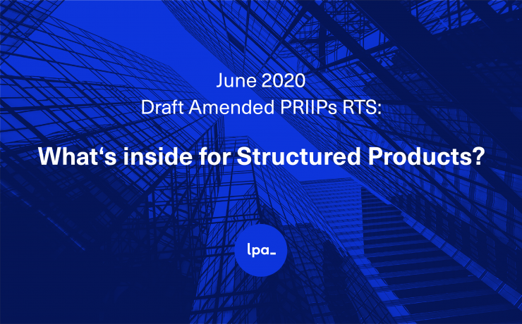June 2020 Draft Amended PRIIPs RTS: What's inside for Structured Products?