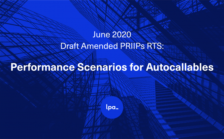 June 2020 Draft Amended PRIIPs RTS: Significant Change for Autocallables? Part 1
